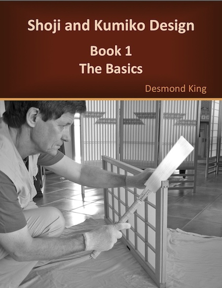 Shoji and Kumiko Design: Book 1 The Basics by Desmond King